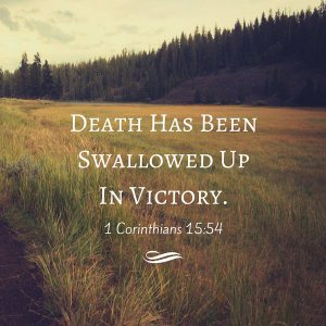 Death Swallowed Up in Victory